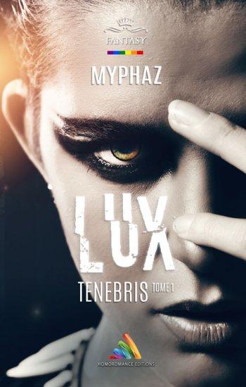Lux Tenebris - tome 1