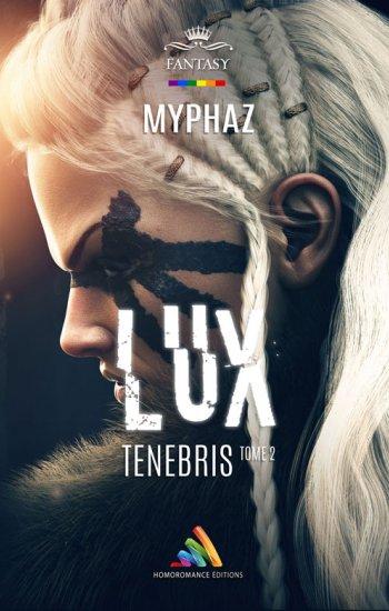 Lux Tenebris - tome 2
