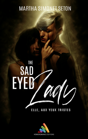 The Sad eyed Lady : Elle, aux yeux tristes